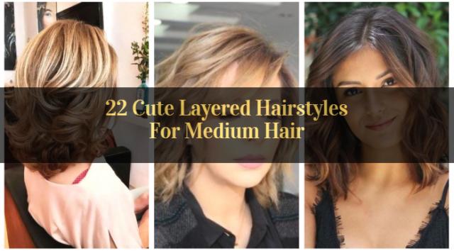 Cute Cute Layered Hairstyles For Medium Hair